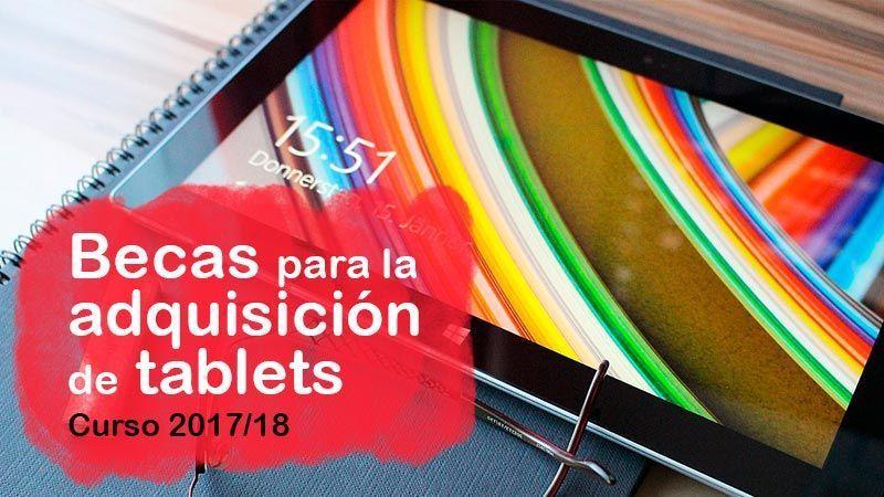 Ayudas dirigidas a la adquisición de dispositivos digitales (tablets), curso 2017/2018